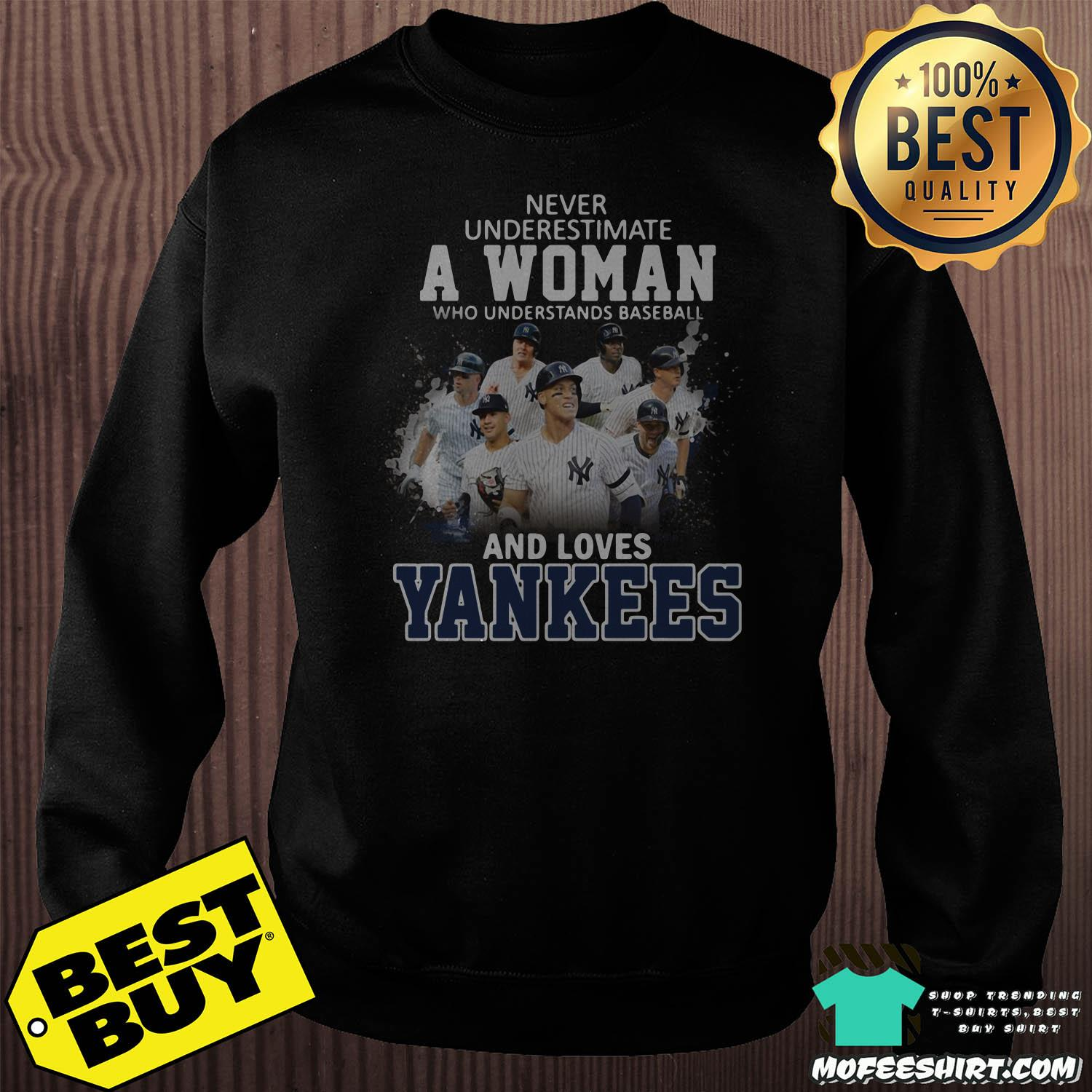 never underestimate a woman who understands baseball and loves new york yankees sweatshirt - Never Underestimate A Woman Who Understands Baseball And Loves New York Yankees shirt