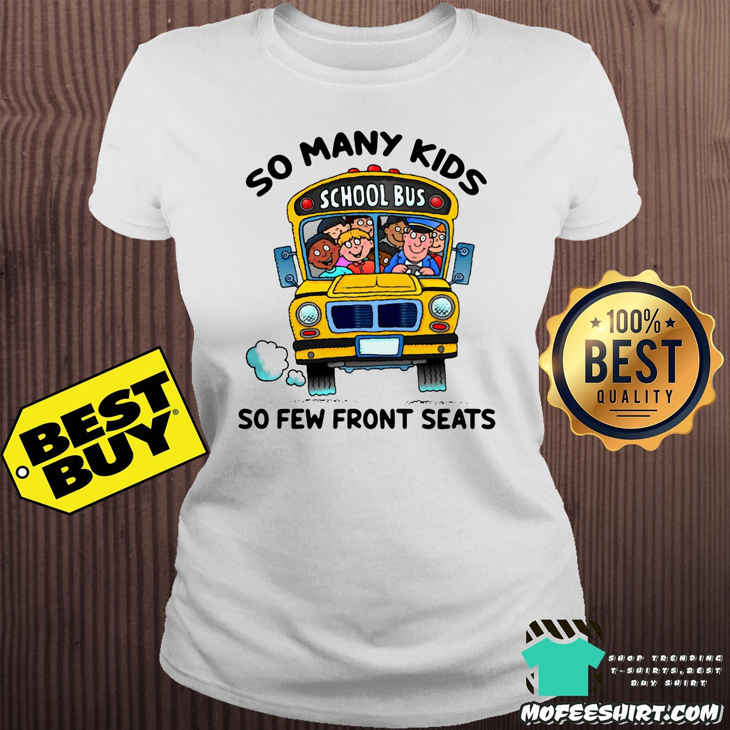 so many kids school bus so few front seats ladies tee - So Many Kids School Bus So Few Front Seats shirt