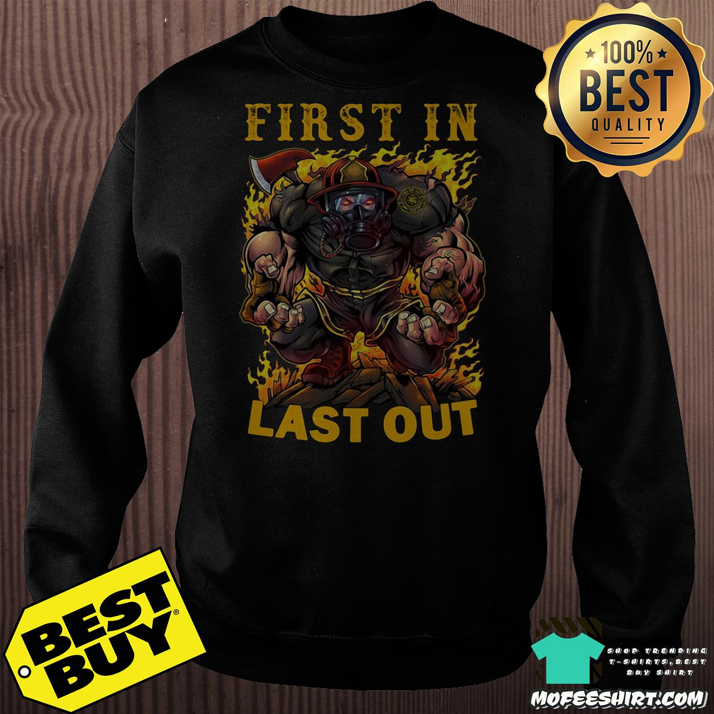 First In Last Out Firefighter Shirt