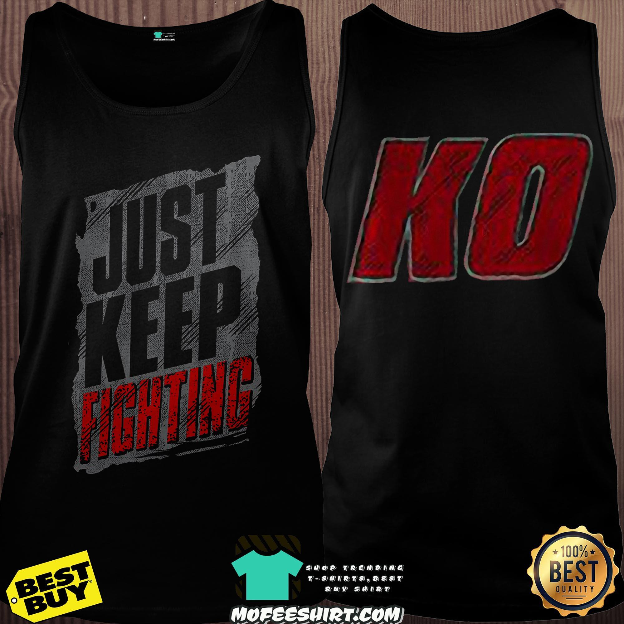 kevin owens just keep fighting tank top 2 - Kevin Owens Just Keep Fighting Shirt