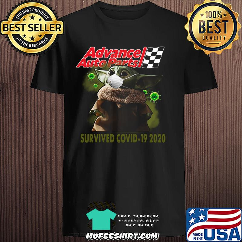 Baby yoda advance auto parts survived covid-19 2020 shirt
