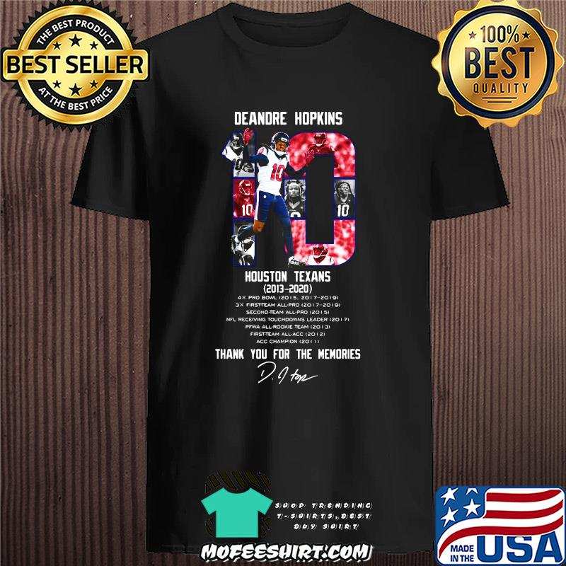 Deandre Hopkins 10 Houston Texans 2013 2020 Thank You For The Memories Signature shirt