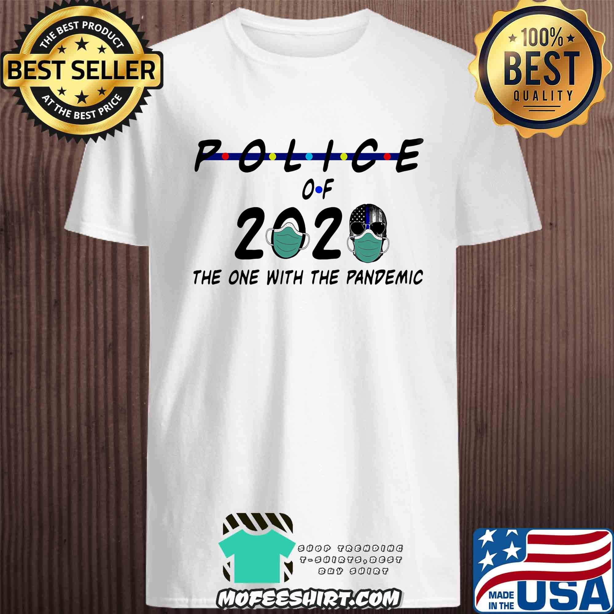 Police of 2020 the one with the pandemic Covid-19 shirt