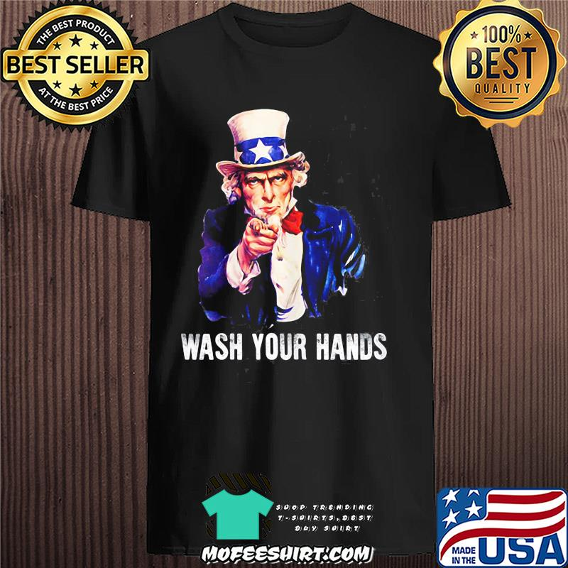 Wash Your Hands and Uncle Sam 2020 shirt