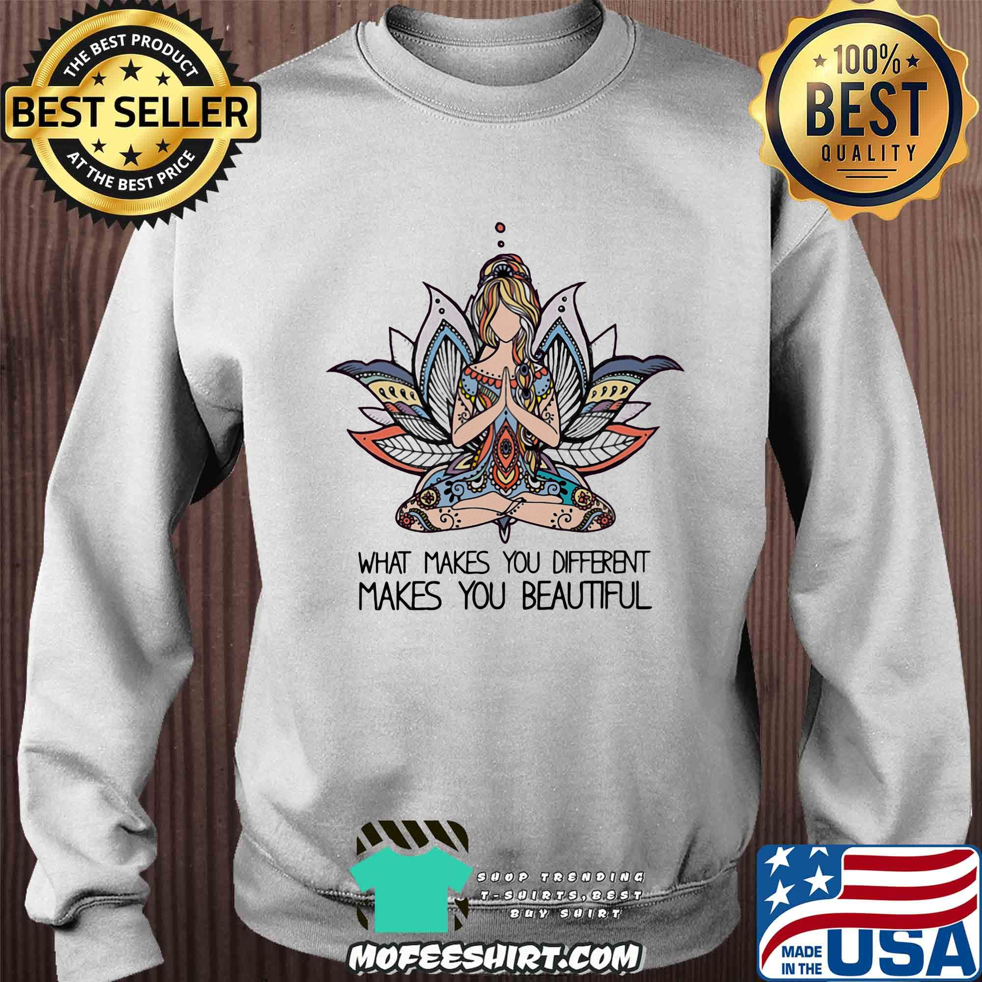 What makes you different makes you beautiful Yoga shirt