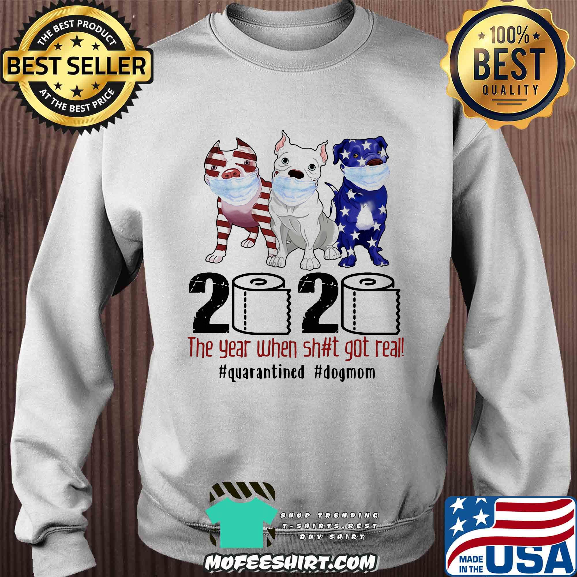Pit bull 2020 the year when shit got real #quarantined t-shirt