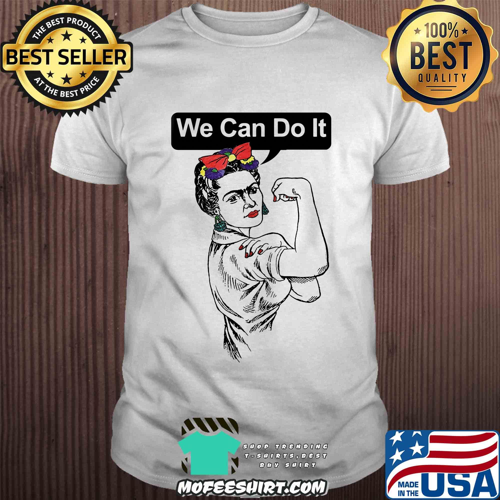 We can do it Strong girl shirt
