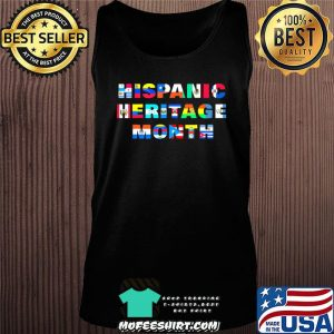 Hispanic Heritage Month Shirt All Countries Flags Gift T-Shirt Tank top
