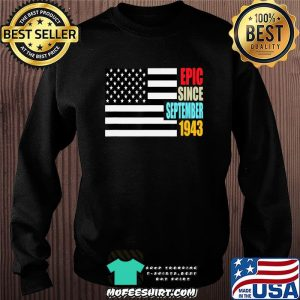 Epic Since September 1943 Birthday Gift USA Flag Retro T-Shirt Sweater
