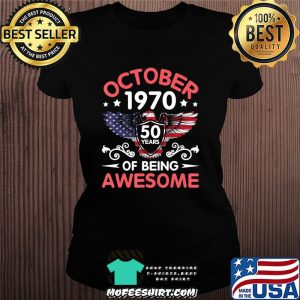 Eagles Born October 1970 Birthday 50 Years Of Being Awesome T-Shirt Ladiestee