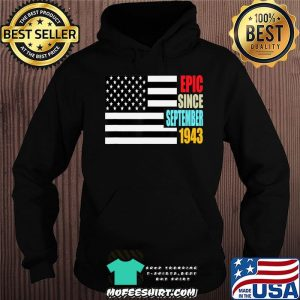 Epic Since September 1943 Birthday Gift USA Flag Retro T-Shirt Hoodie