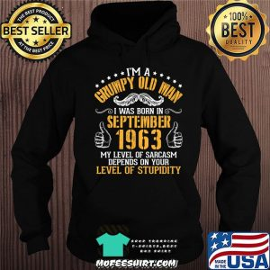 I'm A Grumpy Old Man I Was Born In September 1963 Birthday T-Shirt Hoodie