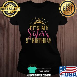 It's My Sister's 5th Birthday Girls Party Family Matching T-Shirt Ladiestee