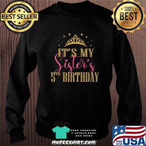 It's My Sister's 5th Birthday Girls Party Family Matching T-Shirt Sweater