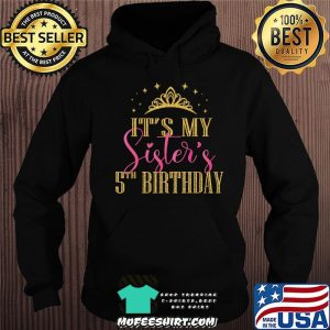 It's My Sister's 5th Birthday Girls Party Family Matching T-Shirt Hoodie