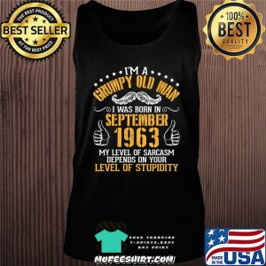 I'm A Grumpy Old Man I Was Born In September 1963 Birthday T-Shirt Tank top