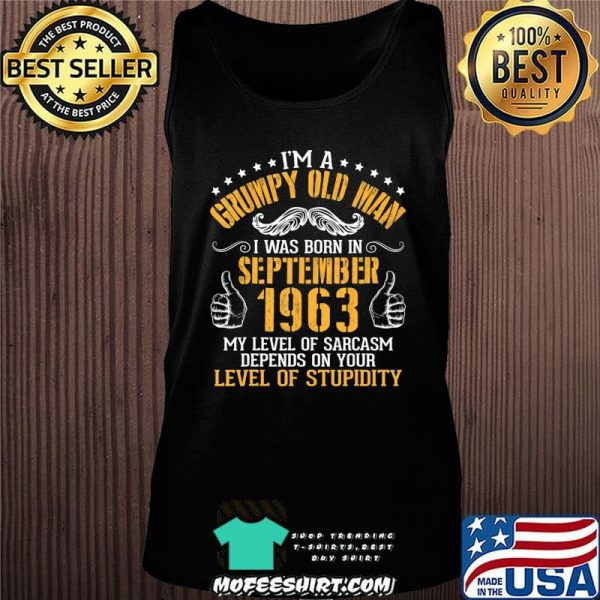 I'm A Grumpy Old Man I Was Born In September 1963 Birthday T-Shirt