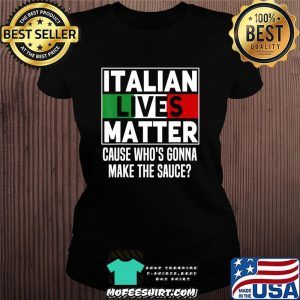 Funny Italian Lives Matter Cook Novelty Gift Italy Flag T-Shirt Ladiestee