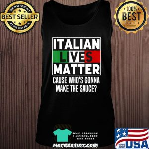 Funny Italian Lives Matter Cook Novelty Gift Italy Flag T-Shirt Tank top