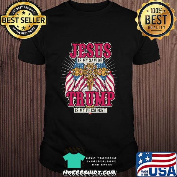 Jesus is my sayior trump is my president american flag elections 2020 shirt