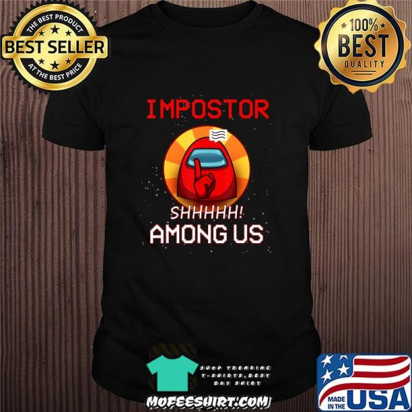 Impostor among game us sus crewmate gamer fan love shirt