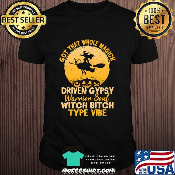 Got That Whole Whitch Wicca Goddess vibe Happening T-Shirt