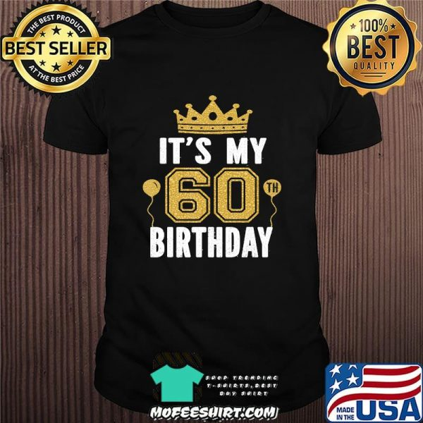 It's My 60th Birthday Gift For 60 Years Old Man And Woman T-Shirt