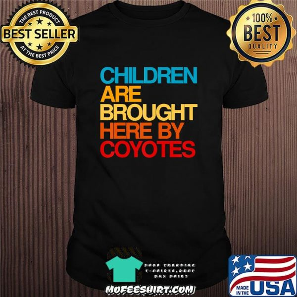 Trump debate children are brought here by coyotes vintage shirt