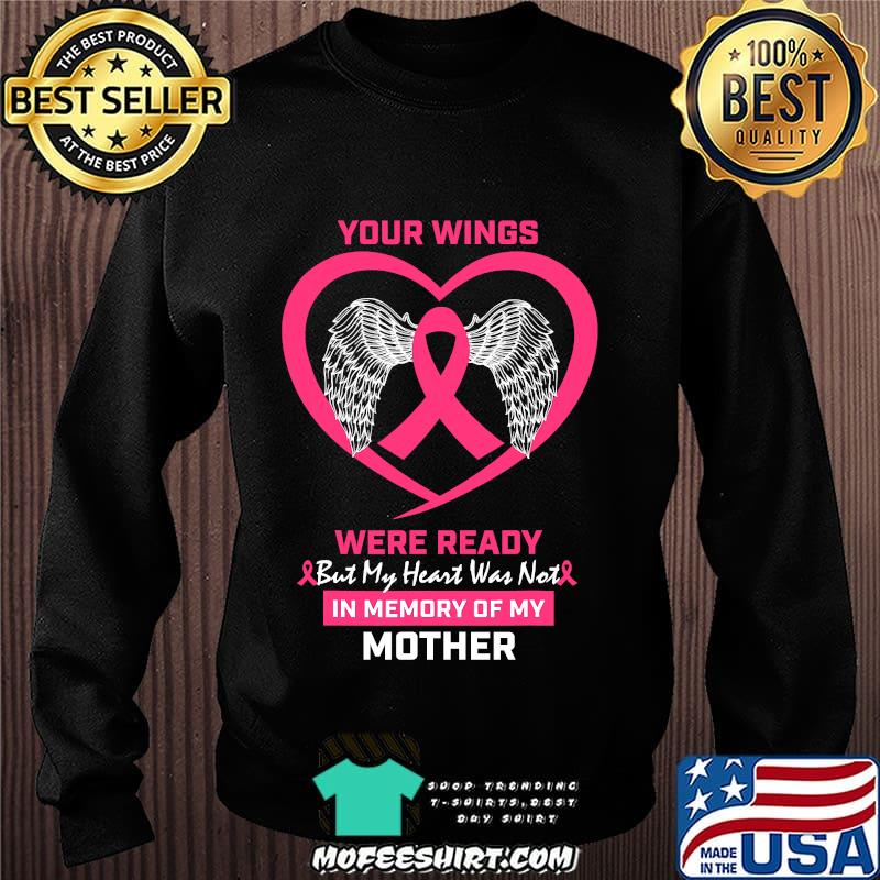 Your Wings Were Ready But My Heart Was Not In Memory Of My Mother Breast Cancer Awareness Shirt