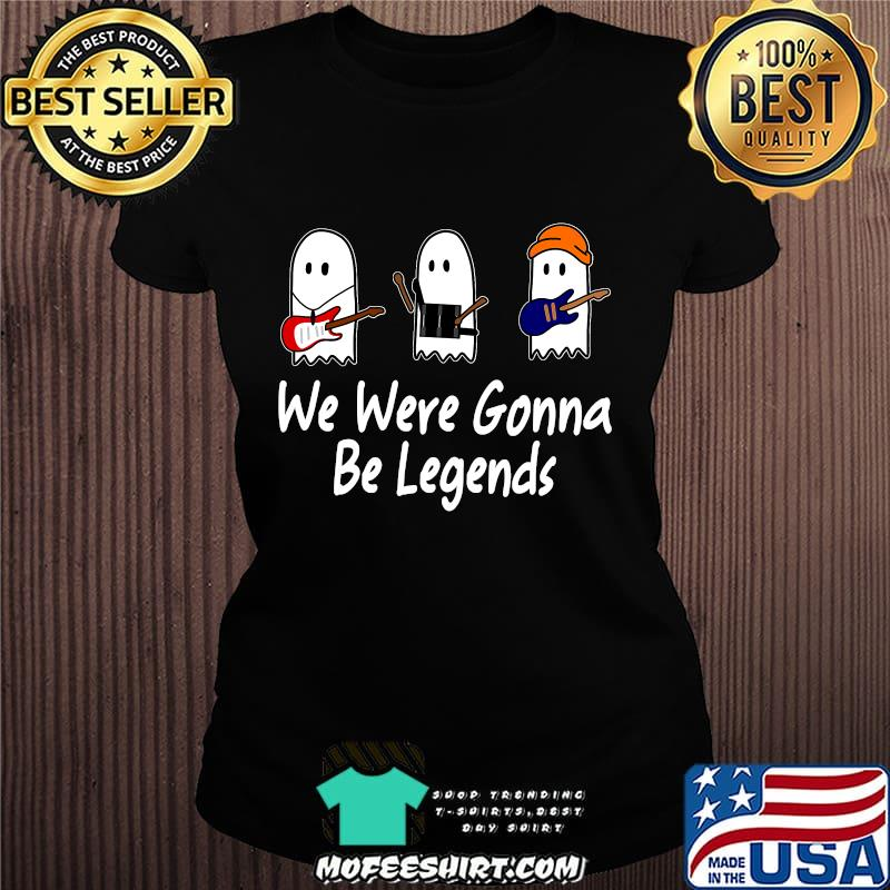 We Were Gonna Be Legends Julie And The Phantoms Ghost Shirt