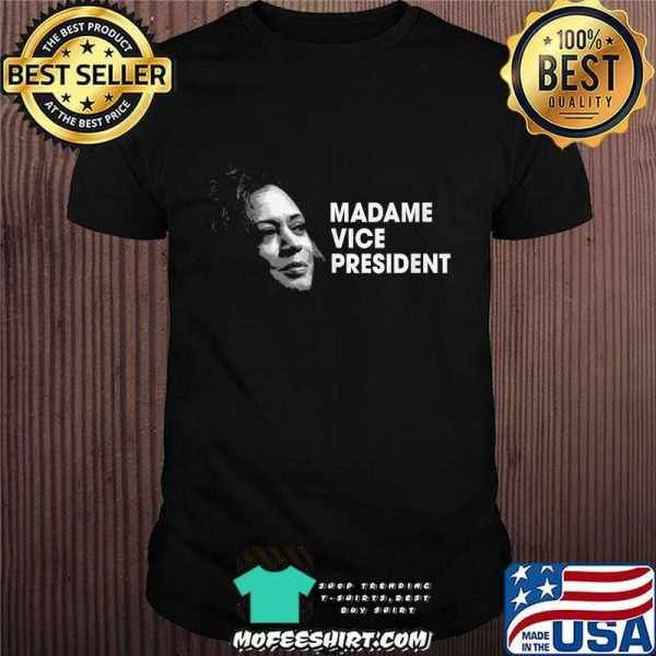 Madame Vice President Kamala Harris Election Shirt