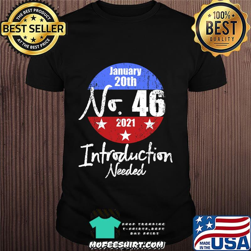 January 20th No 46 2021 Introduction Needed Shirt