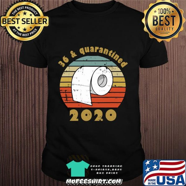 36 And Quarantined 2020 36th Birthday Toilet Paper Vintage Retro Shirt