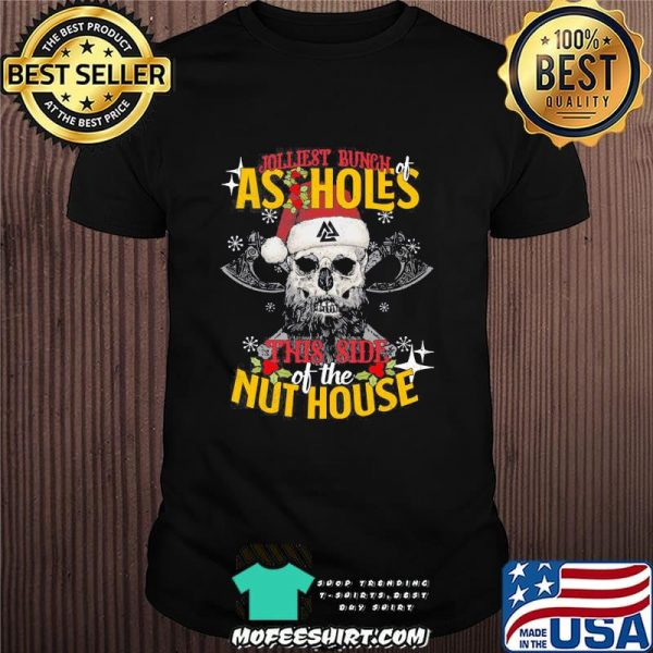 Jolliest Bunch Assholes This Side Of The Nut House Skull Hat Santa Merry Xmas Shirt