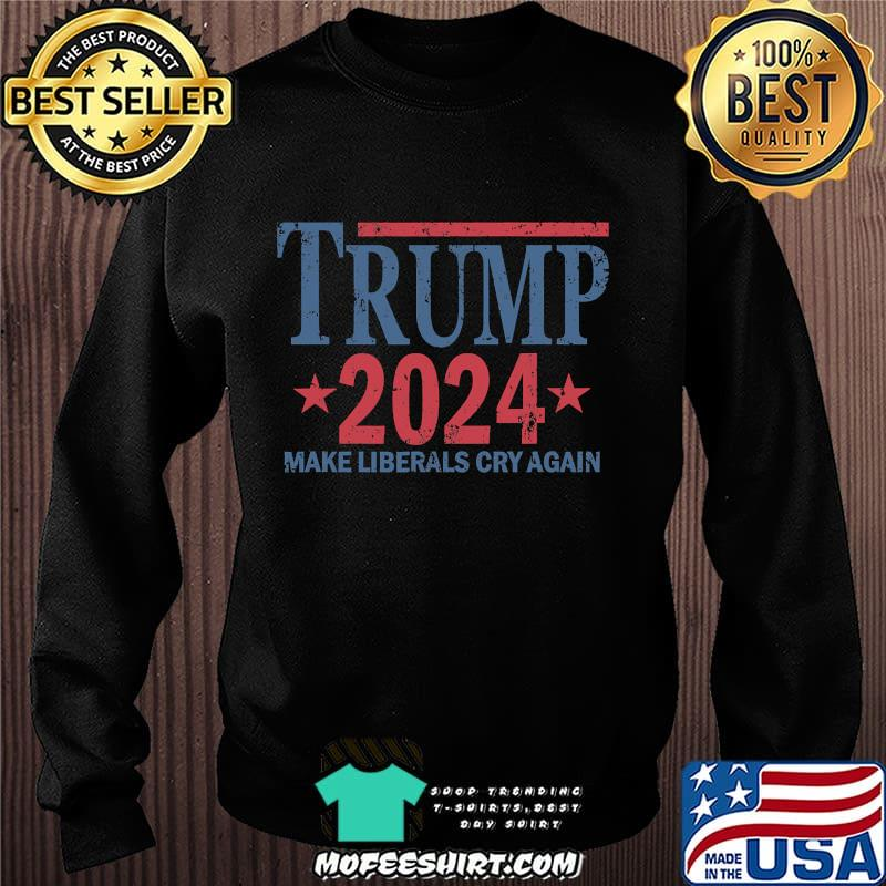 Vintage Trump 2024 Make Liberals Cry Again Stars Shirt Sweater