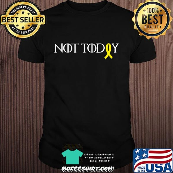 Not Today Childhood Cancer Awareness Shirt