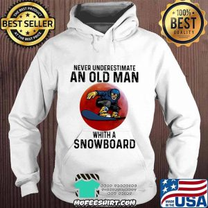 Never Underestimate An Old Man With A Snowboard THe Moon Shirt Hoodie