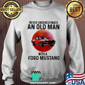 Never Underestimate An Old Man With A Ford Mustang THe Moon Shirt Sweater