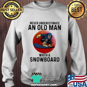Never Underestimate An Old Man With A Snowboard THe Moon Shirt Sweater