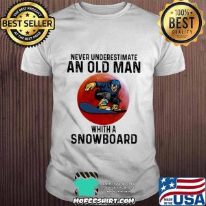 Never Underestimate An Old Man With A Snowboard THe Moon Shirt