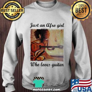 Just An Afro Girl Who Loves Guitar Shirt Sweater
