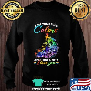 I See Your True Colors And That's Why I Love You Lgbt Peacock Shirt Sweater