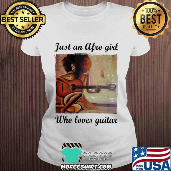 Just An Afro Girl Who Loves Guitar Shirt