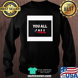 You All Y'all American Shirt Sweater