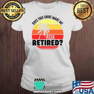 Does This Make Me Look Retired Funny Retirement Party Shirt V-neck