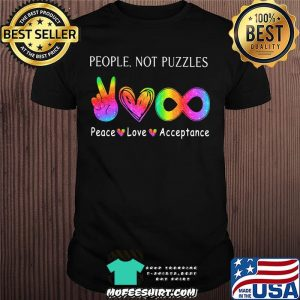 People Not Puzzles Peace Love Acceptance Shirt