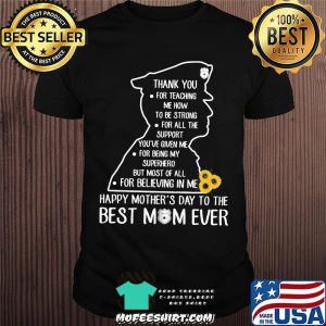 Thank You For Teaching Me How To Be Strong Happy Mother's Day To The Best Mom Ever Police Shirt