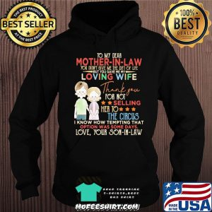 To My Dear Mother In Law For Not Selling Her To The Circus Love Your Son In Law Shirt