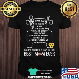 Thank You For Teaching Me How To Be Strong Happy Mother's Day To The Best Mom Ever Tractor Shirt