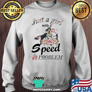 Show Jumping Just A Girl With A Speed Problem Horse Flower Shirt Sweater